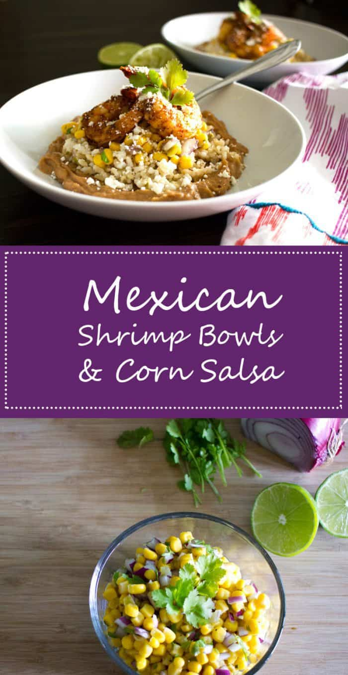 Mexican Shrimp Bowls- Mexican style roasted shrimp over creamy refried beans, cilantro lime rice and corn salsa, topped with crumbled cotija cheese and a squeeze of lime. Mmm. Mmm. Mmm!
